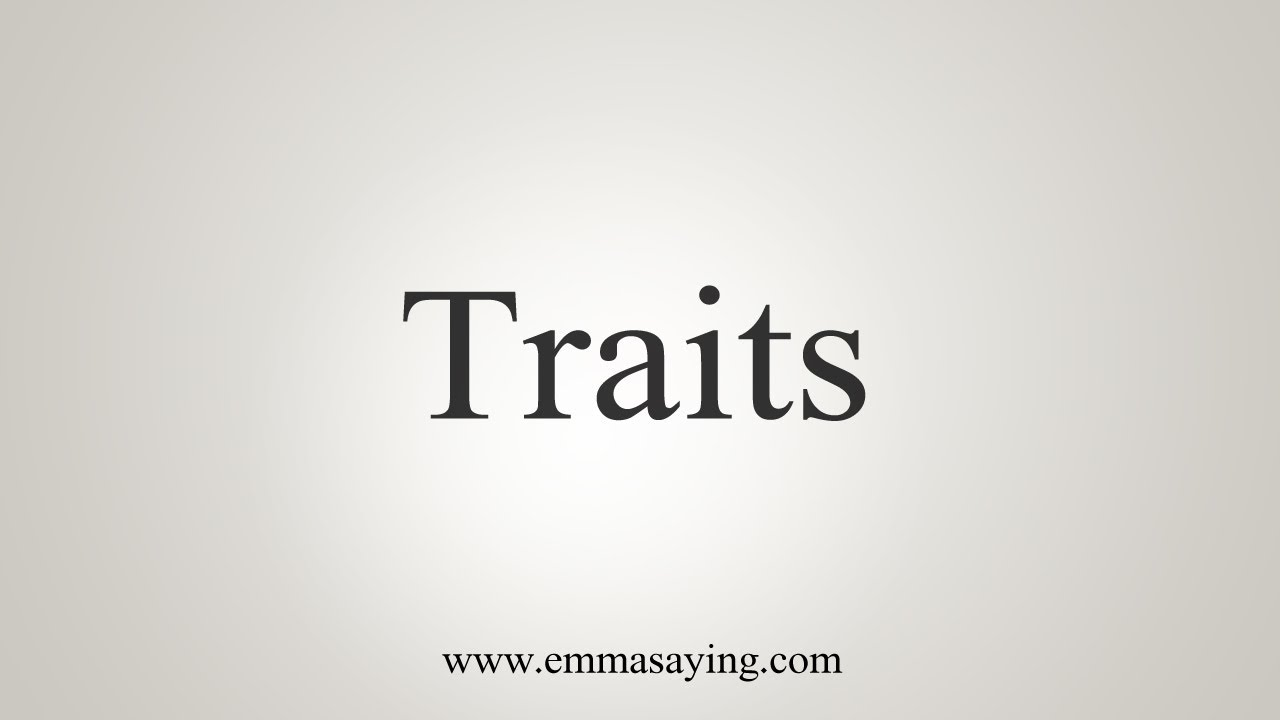 How To Say Traits