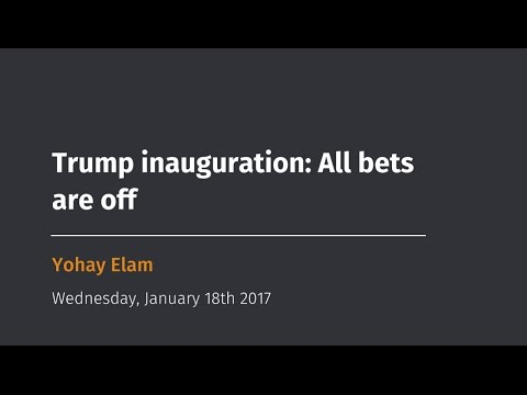 Trump inauguration: All bets are off