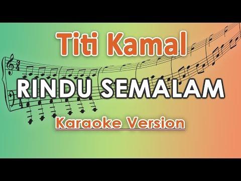 Titi Kamal - Rindu Semalam KOPLO (Karaoke Lirik Tanpa Vokal) By Regis