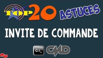 TOP 20 ASTUCES – Invite de commande CMD | Windows