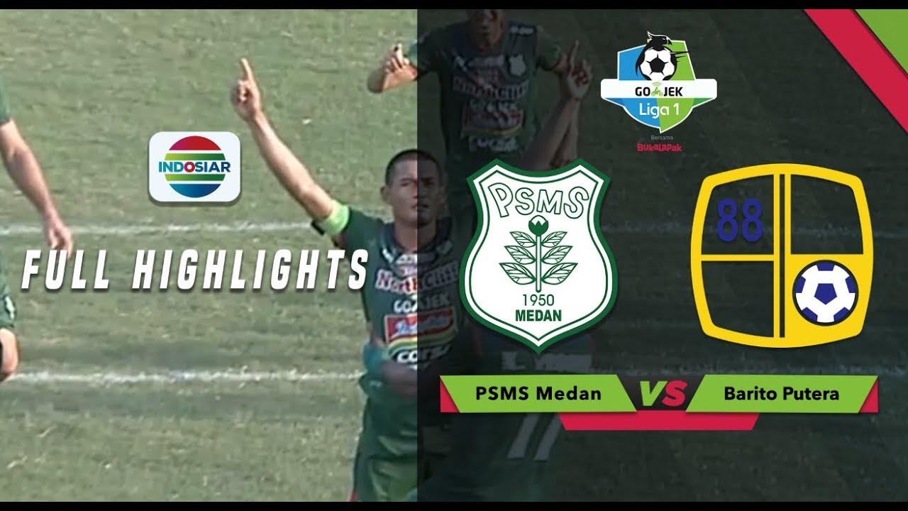 Psms Medan  Barito Putera Full Highlight Go Jek Liga  Bersama Bukalapak