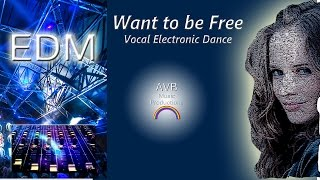 NEW EDM - I want to be Free - original mix - Vocal Electronic Dance Music - 2015 party vevo