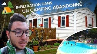 URBEX : ON S'INFILTRE DANS UN CAMPING ABANDONNÉ !