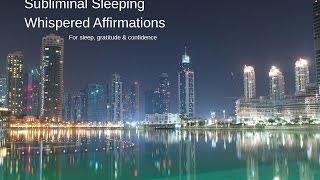 Subliminal Sleeping Whispered Affirmations | Confidence | Gratitude | Sleep with Theta tones