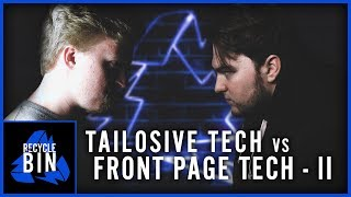 Tailosive Tech vs. Front Page Tech - Part Two #RecycleBin 011