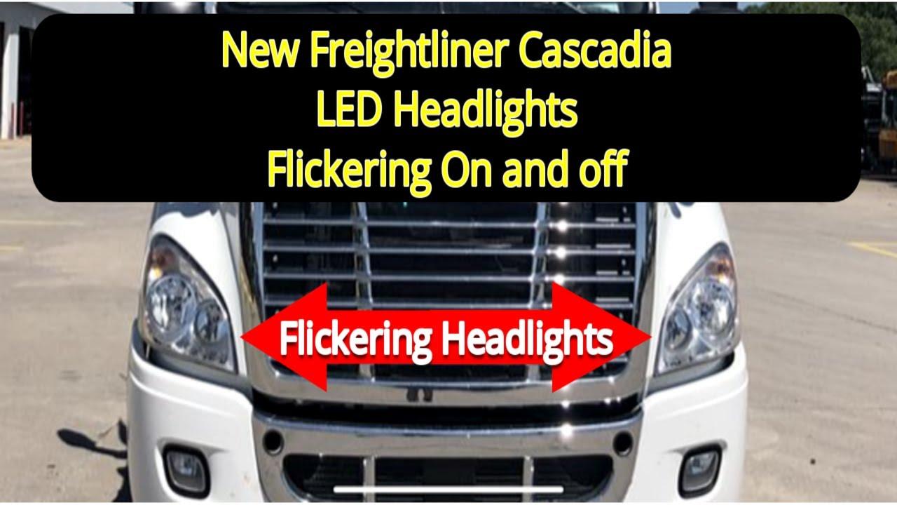 2017-New Freightliner Cascadia (LED Headlight Flickering Repair pt2)
