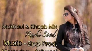Makhaul & khaab Rashi sood ft sipp