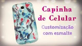 Capinha de Celular – Customização com esmalte por Carla Fernanda