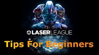 Laser League Tips For Beginners