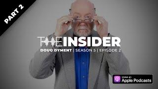 The Insider: Doug Dyment Interview Part 2