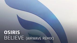 Osiris - Believe (Airwave pres. Planisphere Remix)