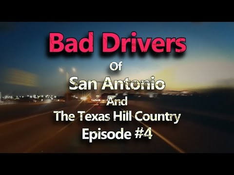 SADC - Bad Drivers Of San Antonio And The Texas Hill County; Ep #4