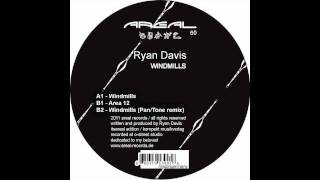 Ryan Davis - Windmills (Pan/Tone Remix)