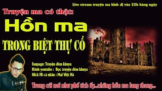 Live Stream truyện ma có thật cực kì rùng rợn - HỒN MA TRONG NGÔI BIỆT THỰ CỔ - MC Quàng A Tũn