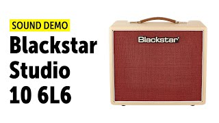 Blackstar Studio 10 6L6 - Sound Demo (no talking)