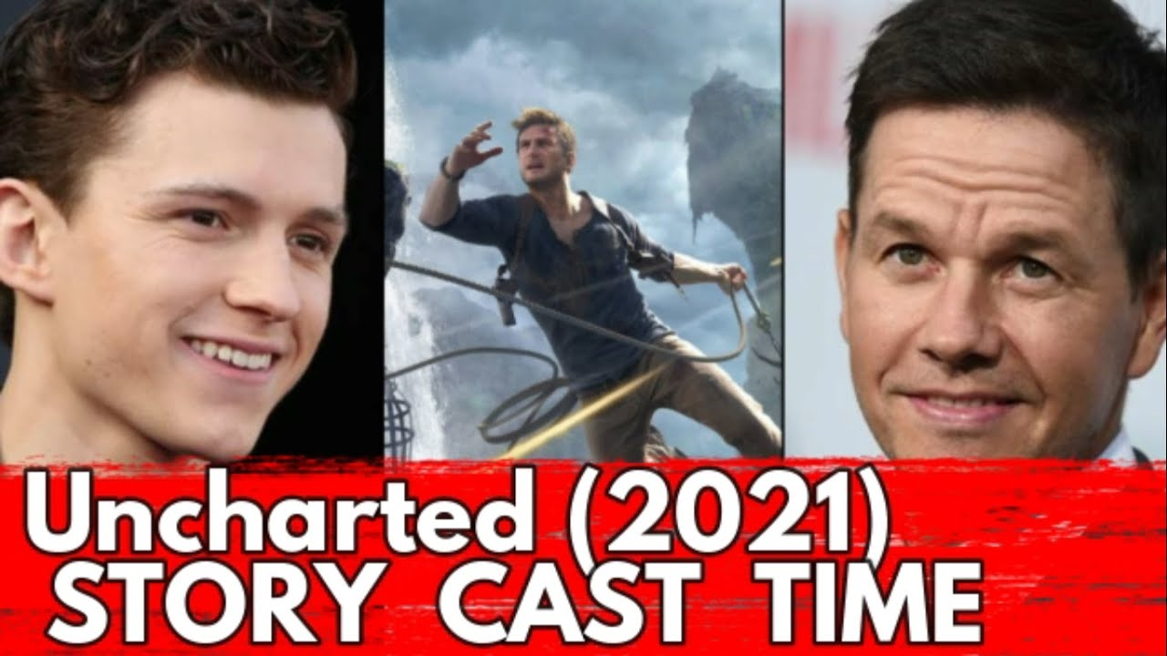 Uncharted 2021 Story Cast Released Time Youtube