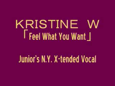 Kristine W - Feel What You Want「Junior's N.Y. X-tended Vocal�