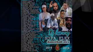 DJ KENNY HYPA FLEX DANCEHALL MIX JAN 2019