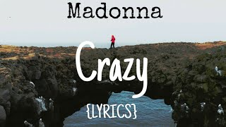 Madonna - Crazy (Lyrics)