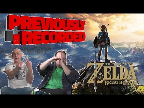 Previously Recorded – The Legend of Zelda: Breath of the Wild