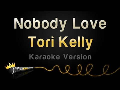 Tori Kelly - Nobody Love (Karaoke Version)