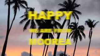 Pharrell Williams - HAPPY WE ARE FROM MOOREA - French Polynesia