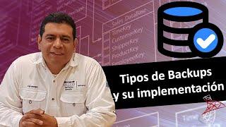 Tipos de Backups y su implementación.