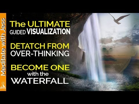 Powerful Guided Visualization, Surrender, Let Go, Release, Journey to the Waterfall.