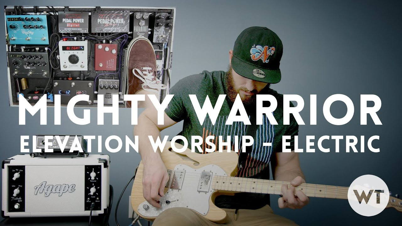 Mighty Warrior Elevation Worship Electric Guitar Play Through