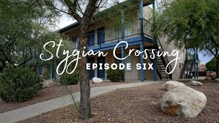 Stygian Crossing : S1E6