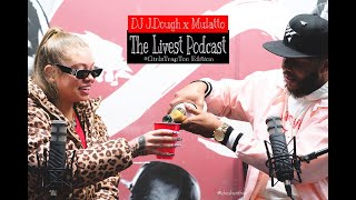 The Livest Podcast l DJ J.Dough x Mulatto l #GirlsTrapToo Edition E:5