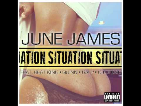 "JUNE JAMES FEAT. BEAT KING,QUINN,RAI P, & DJ CHOSE - ""SITUATION"" PRODUCED BY JUNE JAMES"