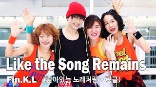남아있는 노래처럼(Like the Song Remains) - 핑클(Fin.K.L) / Cooldown / …