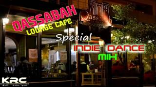 KRC - Qassabah Lounge Cafe Special Indie Dance [ ROCK DEEP HOUSE ] Mix