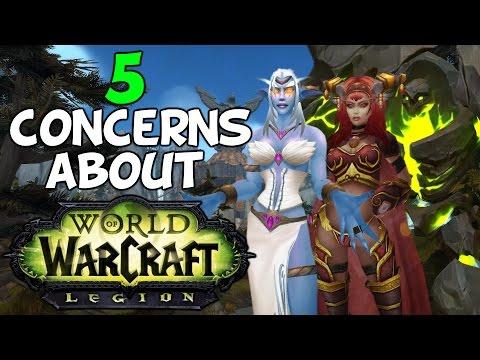 World Of Warcraft: 5 Concerns With WoW Legion