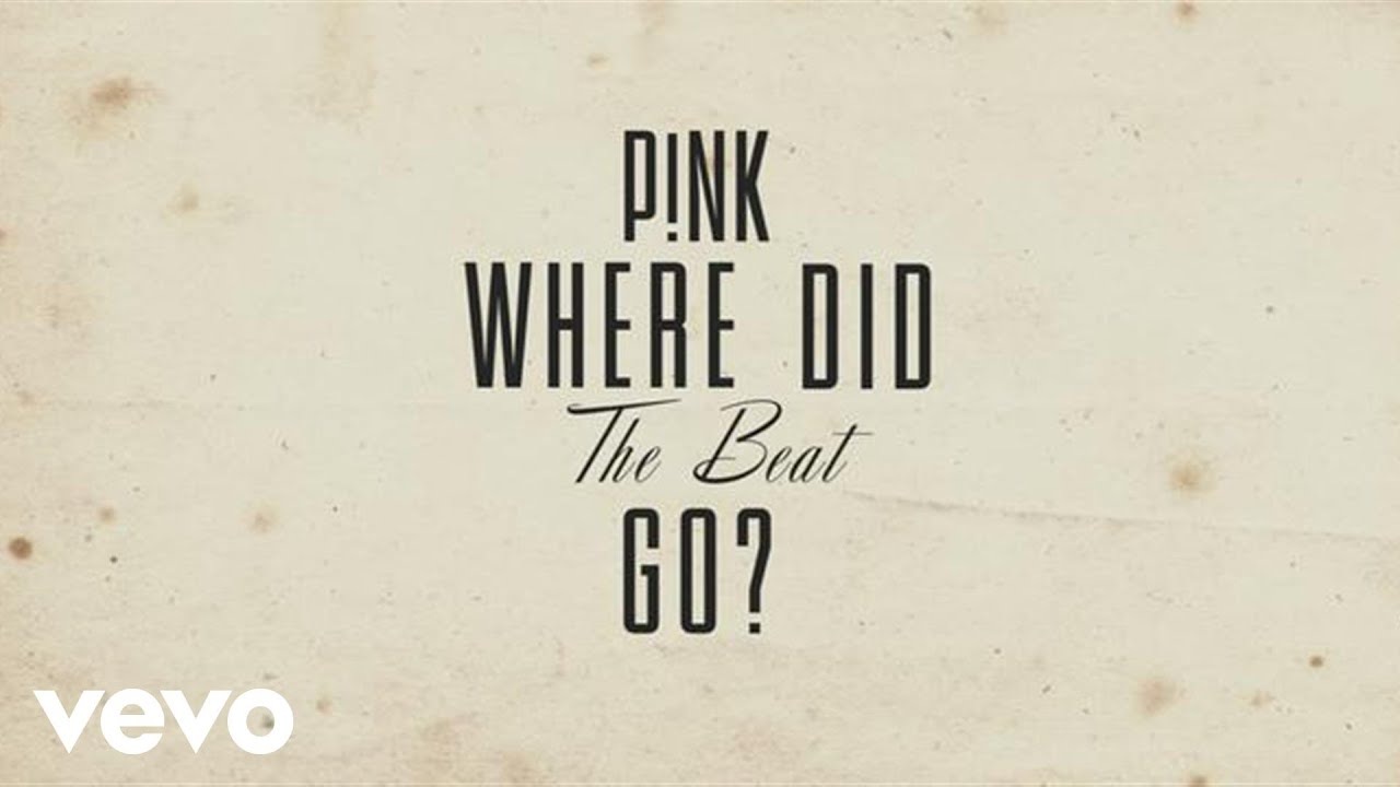 P!nk - Where Did The Beat Go? (Official Lyric Video)