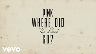 [3.90 MB] P!nk - Where Did The Beat Go? (Official Lyric Video)