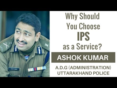 Why Should You Choose IPS as a Service By Ashok Kumar A.D.G (Administration) Uttarakhand Police