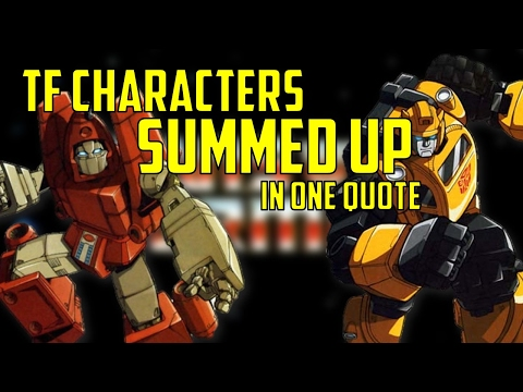 Transformers Characters summed up in one quote