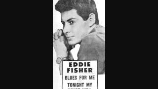 Eddie Fisher - Tonight My Heart Will Be Crying (1957)