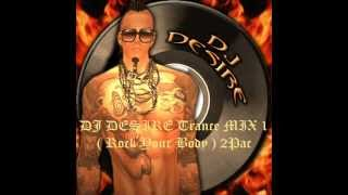 DJ DESIRE Trance MIX 1 ( Rock Your Body ) 2Pac