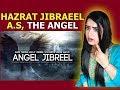 HAZRAT JIBRAEEL ALAIHIS SALAM | THE ANGEL | ANGEL JIBREEL | JIBRAEEL A.S | ISLAMIC STORY |REACTION |