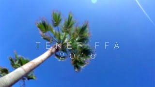 Holliday Adventure Teneriffa 2015 4K Gopro Hero 4