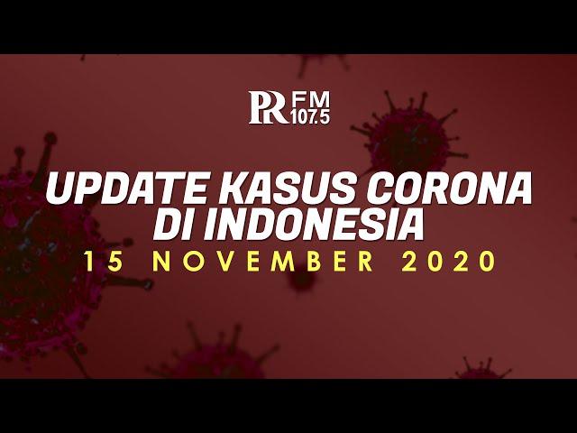 Update Kasus Corona di Indonesia 15 November 2020