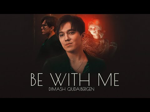 Dimash - Be With Me