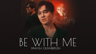 Dimash - Be With Me (Official Music Video)
