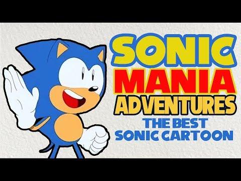 Is Sonic Mania Adventures the BEST Sonic cartoon??