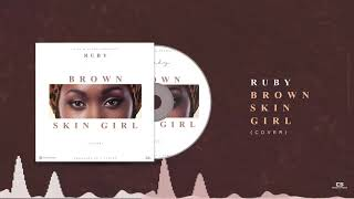 RUBY - BROWN SKIN GIRL ( COVER)