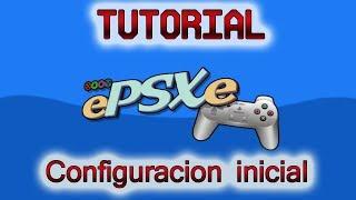 Tutorial Epsxe - El mejor emulador de PS1 en PC - Configuracion desde cero