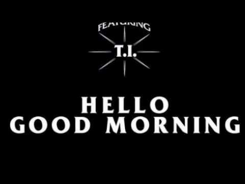 Hello Good Morning (Full Version)